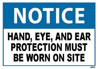 Notice Hand Eye Ear Protection