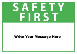 Custom Safety First Specify Your Own Message