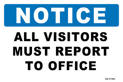 Notice All Visitors Must Report To Office No Arrow
